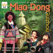 Les Miao & les Dong du Guizhou : Chansons à boire et chants d'amour - Local Traditional Artist & Francis Corpataux - Local Traditional Artist & Francis Corpataux