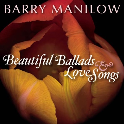 Beautiful Ballads & Love Songs - Barry Manilow