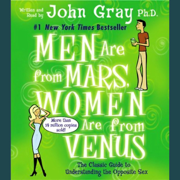 Download Men Are from Mars, Women Are from Venus: The Classic Guide to Understanding the Opposite Sex Audio Book