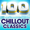 100 Chillout Classics - the World's Best Chillout Album - Various Artists