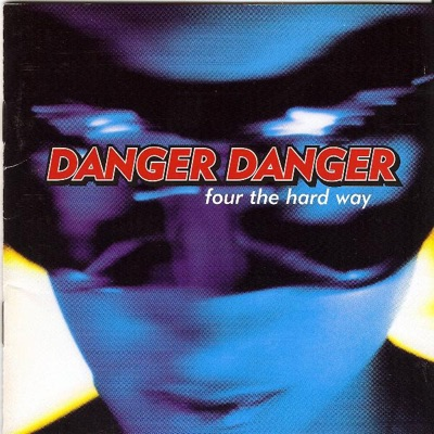Four the Hard Way - Danger Danger