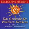 Joseph Murphy - Das Geschenk des positiven Denkens artwork