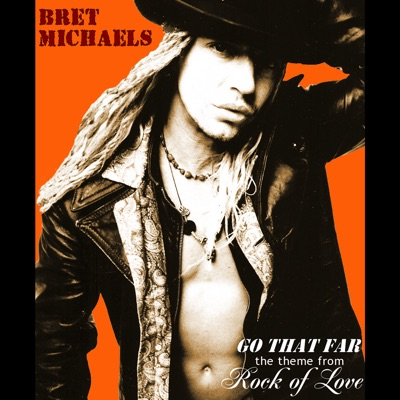 Go That Far (The Theme from Rock of Love) - Bret Michaels