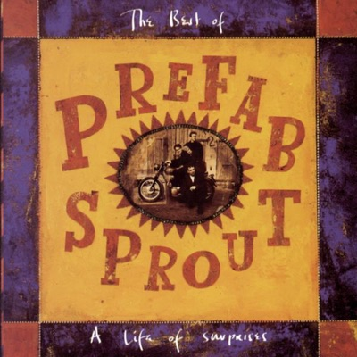 A Life of Surprises - The Best of Prefab Sprout - Prefab Sprout