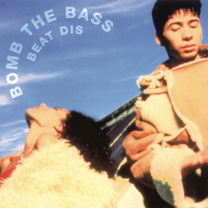Bomb the Bass - Beat Dis: The Very Best of Bomb the Bass