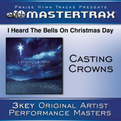 I Heard the Bells On Christmas Day (Medium Without Background Vocals) [Performance Track] - Casting Crowns