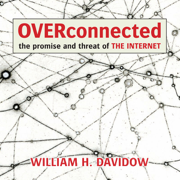 Download Overconnected: The Promise and Threat of the Internet (Unabridged) Audio Book