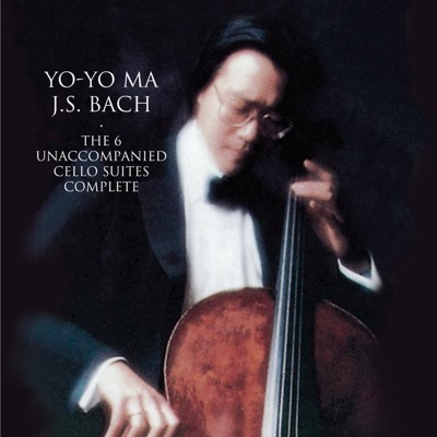Bach: Unaccompanied Cello Suites (Remastered) - Yo-Yo Ma album