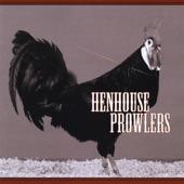 Henhouse Prowlers - Lovin' On Borrowed Time