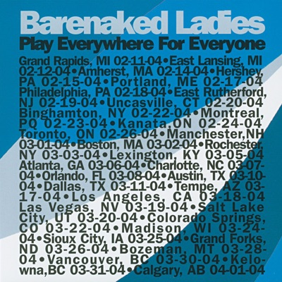 Play Everywhere for Everyone: Bozeman, MT 3-28-04 (Live) - Barenaked Ladies