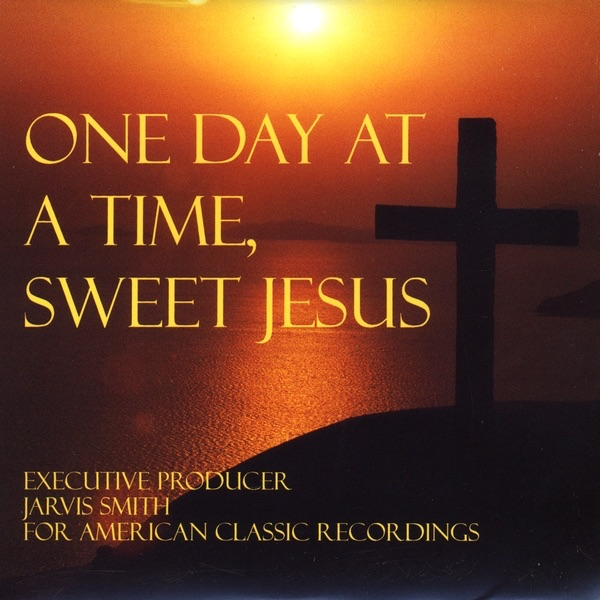 one day at a time sweet jesus by various artists on