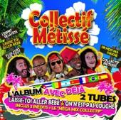 Collectif Métissé (Version morceaux en prime)