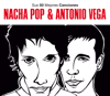 Antonio Vega & Nacha Pop - Sus 50 Mejores Canciones: Antonio Vega & Nacha Pop portada