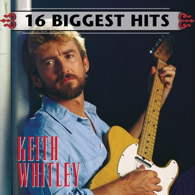 Keith Whitley: 16 Biggest Hits - Keith Whitley