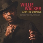 Willie Walker & The Butanes - What's It Take?