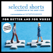 Download Selected Shorts: For Better and for Worse Audio Book