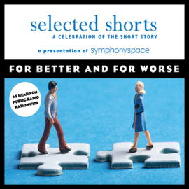 Selected Shorts: For Better and for Worse audiobook