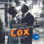 God Aften, Mitt Navn Er Cox 5