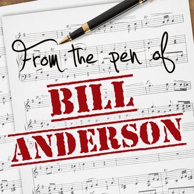 From the Pen of Bill Anderson - Bill Anderson