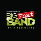 Gordon Goodwin's Big Phat Band - It's Not Polite To Point