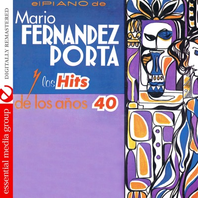 Los Hits de los Años 40 (Remastered) - Mario Fernández Porta