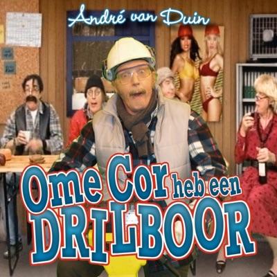 Ome Cor Heb Een Drilboor - Single - Andre van Duin