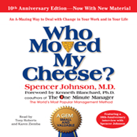 Who Moved My Cheese?: The 10th Anniversary Edition (Unabridged) audiobook