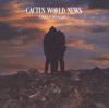 Cactus World News - Years Later artwork