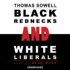 Black Rednecks and White Liberals (Unabridged) audiobook