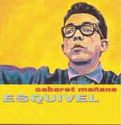 Cabaret Mañana - Esquivel - Esquivel