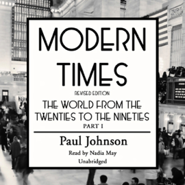 Modern Times: The World from the Twenties to the Nineties (Unabridged) audiobook