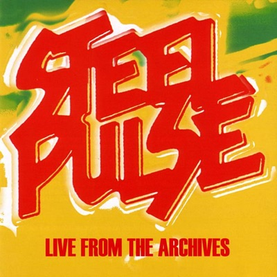 Live from the Archives - Steel Pulse