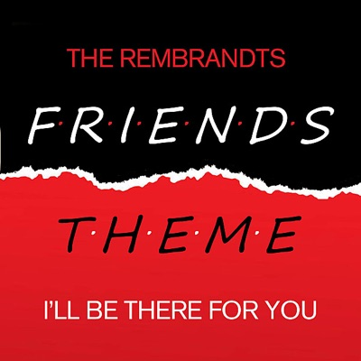 Friends - I'll Be There For You - Single - The Rembrandts