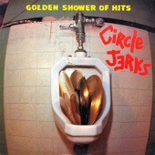 The Circle Jerks - Golden Shower of Hits Medley