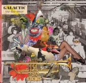 Galactic - Heart Of Steel (featuring Irma Thomas)