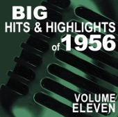 Big Hits & Highlights of 1956, Vol. 11