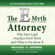 Michael E. Gerber, Robert Armstrong, J.D. & Sanford M. Fisch, JD - The E-Myth Attorney: Why Most Legal Practices Don't Work and What to Do about It (Unabridged)