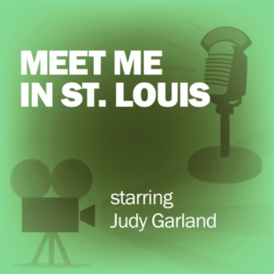 Meet Me in St. Louis: Classic Movies on the Radio