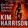 Kim Harrison - The Outlaw Demon Wails (Unabridged)  artwork