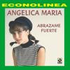Abrazame Fuerte - Angélica María
