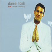 True Stories I Made Up - Daniel Tosh - Daniel Tosh