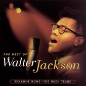 Walter Jackson - Welcome Home (Album Version)