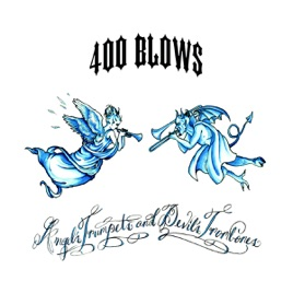 Angel's Trumpets and Devil's Trombones by 400 Blows