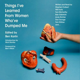 Nine Years is the Exact Right Amount of Time to Be in a Bad Relationship: An Essay from Things I've Learned From Women Who've Dumped Me audiobook