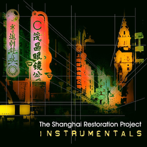 The Shanghai Restoration Project - Nanking Road (Instrumental)