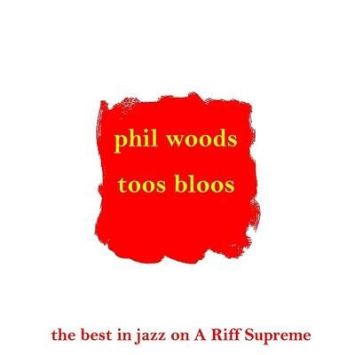 Toos Blues - Phil Woods