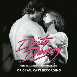 Dirty Dancing: The Classic Story on Stage (Original London Cast ...