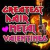 Greatest Hair Metal Valentines