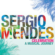 Celebration - A Musical Journey - Sergio Mendes - Sergio Mendes