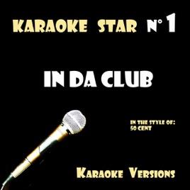 In Da Club (in the style of 50 Cent) Karaoke Versions - Single by Karaoke T